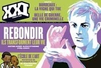 Laurent Beccaria et Patrick de Saint-Exupéry - XXI N° 26 Printemps 2014 : Rebondir - Ils transforment leur vie.