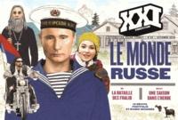 Laurent Beccaria et Patrick de Saint-Exupéry - XXI N° 32, Automne 2015 : Le monde russe.