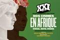 Christophe Boltanski - XXI N° 39, été 2017 : Nos crimes en Afrique - Sénégal, Biafra, Rwanda.