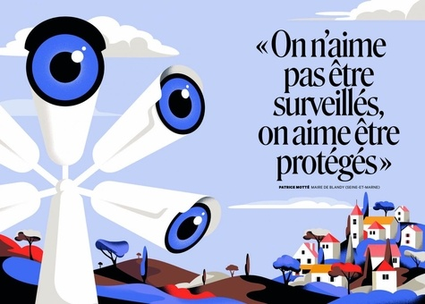 """XXI N° 54, printemps 202 La France qui se flique (et qui aime ça). Vidéosurveillance des caméras au village : """"il ne se passe jamais rien mais on ne sait jamais"""""""