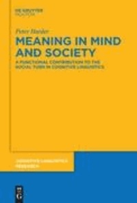 Meaning in Mind and Society - A Functional Contribution to the Social Turn in Cognitive Linguistics.