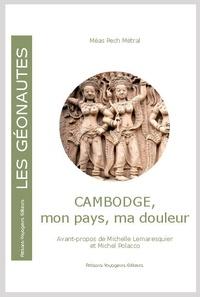 Méas Pech-Métral - Cambodge, mon pays, ma douleur.