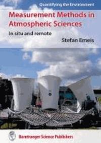 Measurement Methods in Atmospheric Sciences - In situ and remote.