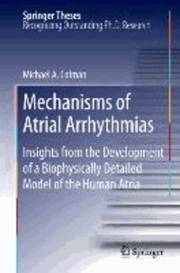 Mechanisms of Atrial Arrhythmias - Insights from the Development of a Biophysically Detailed Model of the Human Atria.