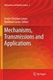 Erwin Christian Lovasz - Mechanisms, Transmissions and Applications.