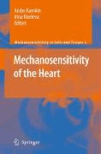 Andre Kamkin - Mechanosensitivity of the Heart.