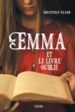 Mechthild Gläser et Mathilde Ray - Emma et le livre oublié.
