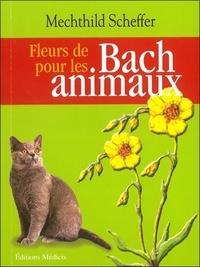 Mechthild Scheffer - Fleurs de Bach pour les animaux.