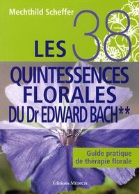 Mechthild Scheffer - Les 38 quintessences florales du Dr Edward Bach - Guide pratique de thérapie florale, tome 2.