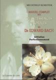 Mechthild Scheffer - Manuel complet des quintessences florales du Dr Edward Bach - Initiation, perfectionnement.