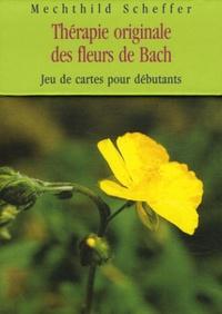 Mechthild Scheffer - Thérapie originale des fleurs de Bach - Jeu de cartes pour débutants.