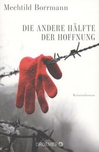 Mechtild Borrmann - Die andere Hälfte der Hoffnung.