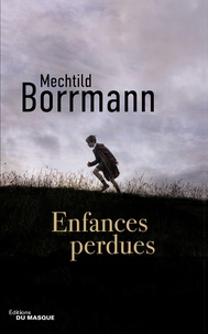 Mechtild Borrmann - Enfances perdues.
