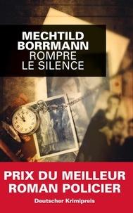 Mechtild Borrmann - Rompre le silence.
