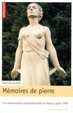 Mechtild Gilzmer - Mémoires de pierre - Les monuments commémoratifs en France après 1944.