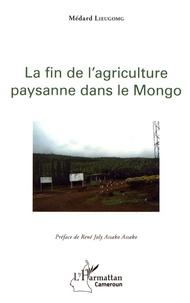 Médard Lieugomg - La fin de l'agriculture paysanne dans le Mongo.