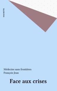 Médecins sans frontières - Face aux crises.