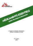 Médecins sans frontières - Médicaments essentiels - Guide pratique d'utilisation à l'usage des médecins, pharmaciens, infirmiers et auxiliaires de santé.