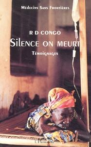 RD Congo : silence on meurt.. Témoignages - Médecins sans frontières