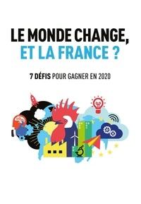 MEDEF - Le monde change, et la France? 7 défis pour gagner en 2020.