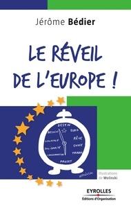 MEDEF et Jérôme Bédier - Le réveil de l'Europe !.