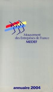 MEDEF - Mouvement des entreprises de France MEDEF - Annuaire Officiel 2004.