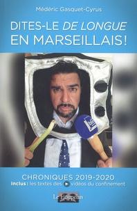 Médéric Gasquet-Cyrus - Dites-le de longue en marseillais ! - Chroniques 2019-2020.