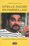 Médéric Gasquet-Cyrus - Dites-le encore en marseillais ! - Chroniques 2018-2019.