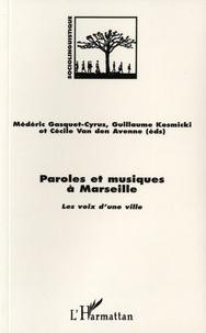 Médéric Gasquet-Cyrus et Guillaume Kosmicki - Paroles et musique à Marseille - les voix d'une ville.