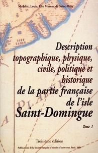 Médéric-Louis-Elie Moreau de Saint-Méry - Description topographique, physique, civile, politique et historique de la partie française de l'Isle de Saint-Domingue - 3 Volumes.