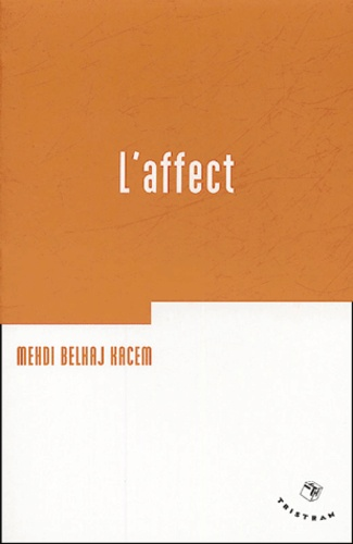 Medhi Belhaj Kacem - L'affect.