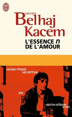 Medhi Belhaj Kacem - L'essence n de l'amour.