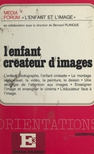 Media forum et  Collectif - L'enfant créateur d'images - Congrès de Grasse, août 1975.