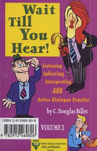 C-Douglas Billet - Wait Till You Hear ! Volume 2 : Listening, Inferring, Interpreting and Active Dialogue Practice - Cassette Audio.