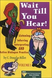 C-Douglas Billet - Wait Till You Hear !.