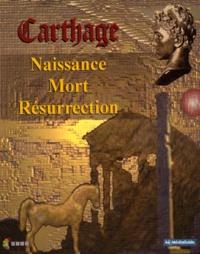 Serge Lancel et  Collectif - CARTHAGE. - Naissance, Mort, Résurrection, CD-Rom.