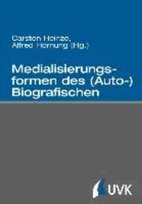 Medialisierungsformen des (Auto-)Biografischen.