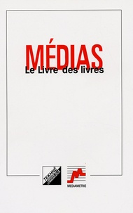 Mediamétrie - Médias, Le livre des livres - Répertoire des 800 ouvrages sur les médias publiés en 1996 et 1997.