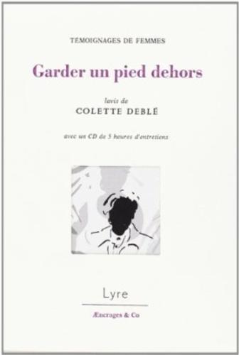 Mediathèque du Doubs - Garder un pied dehors - Témoignages de femmes. 1 CD audio MP3