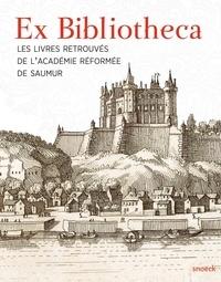 Médiathèque Louis-Aragon - Ex Bibliotheca - Les livres retrouvés de l'Académie réformée de Saumur.