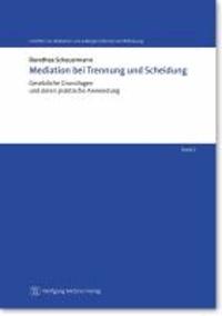 Mediation bei Trennung und Scheidung - Gesetzliche Grundlagen und deren praktische Anwendung.