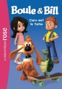 Mediatoon - Boule et Bill 05 - Caro met le turbo.