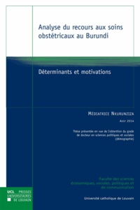 Médiatrice Nkurunziza - Analyse du recours aux soins obstétricaux au Burundi - Déterminants et motivations.
