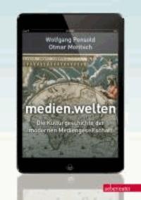 medien.welten - Die Kulturgeschichte der modernen Mediengesellschaft.