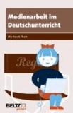 Medienarbeit im Deutschunterricht.