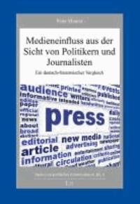 Medieneinfluss aus der Sicht von Politikern und Journalisten - Ein deutsch-französischer Vergleich.