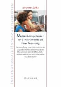 Medienkompetenzen und Instrumente zu ihrer Messung - Entwicklung eines Wissenstests zu informationstechnischem Wissen von Lehrkräften, Lehramtsanwärtern und Lehramtsstudierenden.