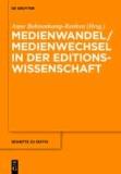 Medienwandel / Medienwechsel in der Editionswissenschaft.