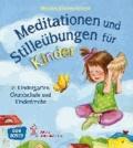 Meditationen und Stilleübungen für Kinder - in Kindergarten, Grundschule und Kinderkirche.