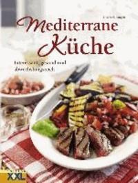 Mediterrane Küche - Interessant, gesund und abwechslungsreich.